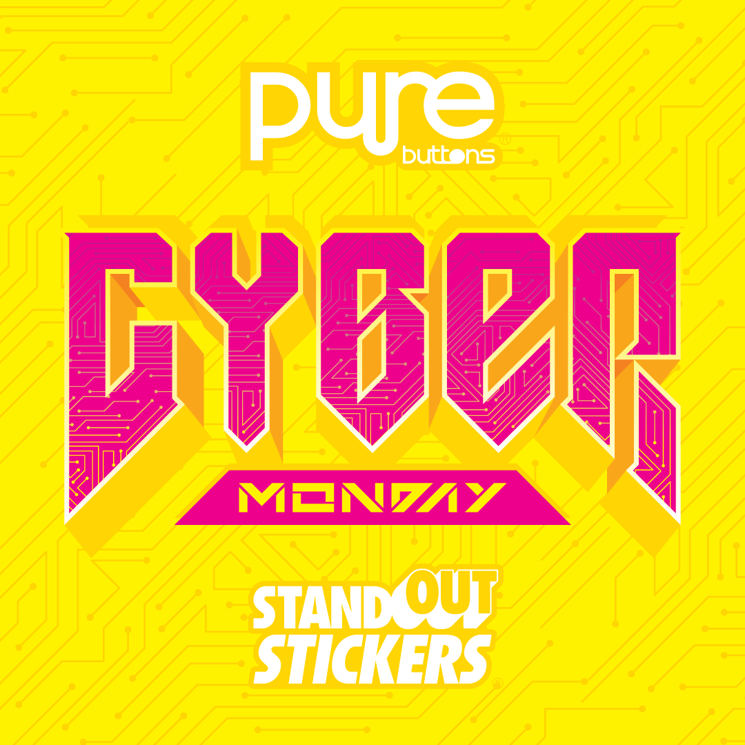 Cyber Monday 2020 Sale at StandOut Stickers and Pure Buttons